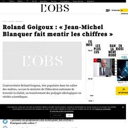 Roland Goigoux: «Jean-Michel Blanquer fait mentir les chiffres»