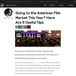 Going to the American Film Market This Year? Here Are 5 Useful Tips