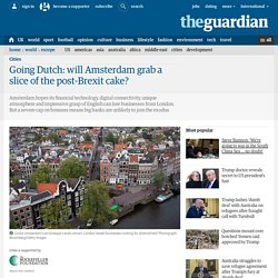 Going Dutch: will Amsterdam grab a slice of the post-Brexit cake?