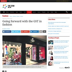 Going forward with the GST in fashion - Fashion