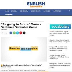 """Be going to future"" Tense - Sentence Scramble Game"