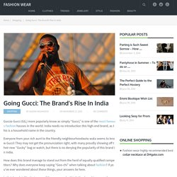 Going Gucci: The Brand's Rise In India