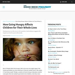 How Going Hungry Affects Children for Their Whole Lives