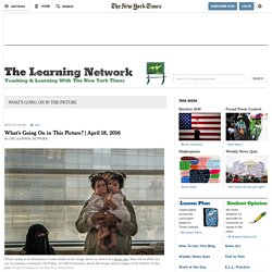 What's Going On in This Picture - The Learning Network Blog