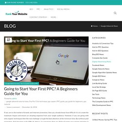 Going to Start Your First PPC? A Beginners Guide for You