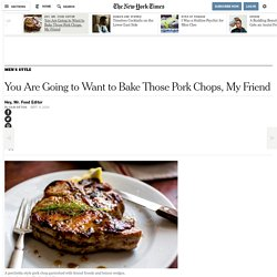 You Are Going to Want to Bake Those Pork Chops, My Friend