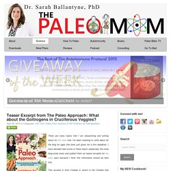 » Teaser Excerpt from The Paleo Approach: What about the Goitrogens in Cruciferous Veggies?