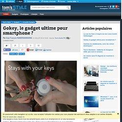 Gokey, le gadget ultime pour smartphone ?