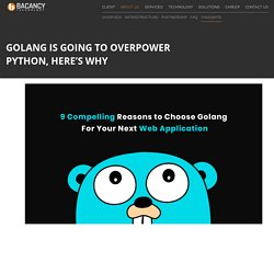 Golang is Going To Overpower Python, Here's Why