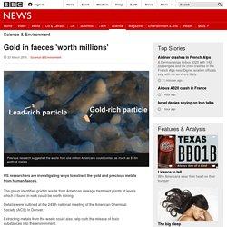 Gold in faeces 'worth millions' - BBC News