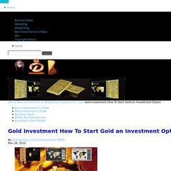 Gold Investment How To Start Gold an Investment Option