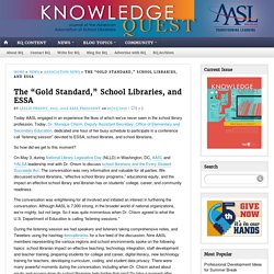 "The ""Gold Standard,"" School Libraries, and ESSA"