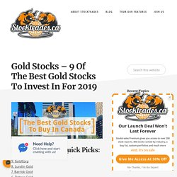 Gold Stocks - 7 Of The Best Canadian Gold Stocks For 2018 -