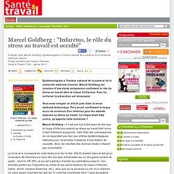 """Marcel Goldberg: """"Infarctus, le rôle du stress au travail est occulté"""""""