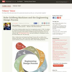 Rube Goldberg Machines and the Engineering Design Process