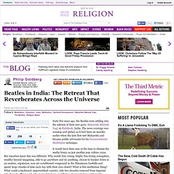 Philip Goldberg: Beatles in India: The Retreat That Reverberates Across the Universe