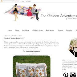 the golden adventures of...: Summer Series - Project #2