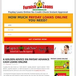 A Golden Advice On Payday Advance Cash Loans Online