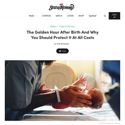 The Golden Hour After Birth, And Why You Should Protect It At All Costs