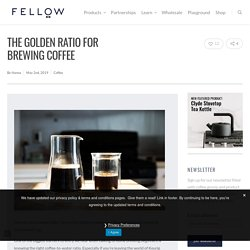 The Golden Ratio For Brewing Coffee - Fellow