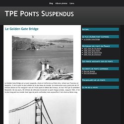 Le Golden Gate Bridge - TPE Ponts Suspendus