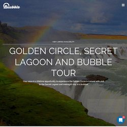 Golden Circle Iceland with Floating and Bubble stay