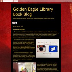Golden Eagle Library Book Blog: Value Added Hashtags?