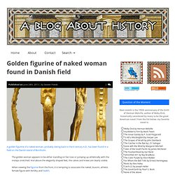 Golden figurine of naked woman found in Danish field