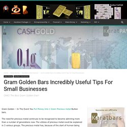 Gram Golden Bars Incredibly Useful Tips For Small Businesses