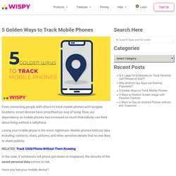 5 Golden Ways You Need to Legally Track Mobile Phones
