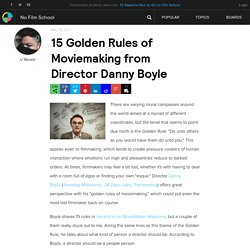 15 Golden Rules of Moviemaking from Director Danny Boyle