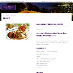 GOLDEN SYRUP PANCAKES – Ruth Pretty Catering