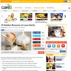 10 Golden Reasons to Love Garlic