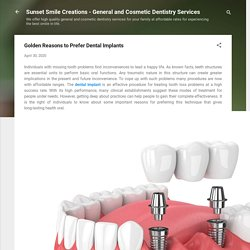 Golden Reasons to Prefer Dental Implants