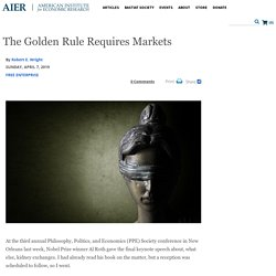 The Golden Rule Requires Markets