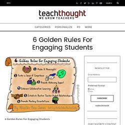 6 Golden Rules For Engaging Students -