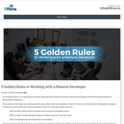 5 Golden Rules to Working with a Remote Developer - IT Firms