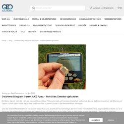 Goldener Ring mit Garret AXE Apex - Multiflex Detekor gefunden - Geo-Electronic GmbH