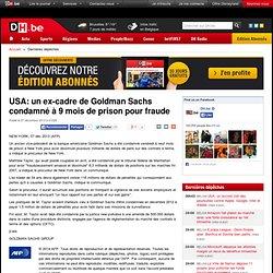 USA: un ex-cadre de Goldman Sachs condamné à 9 mois de prison pour fraude