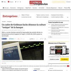 "Un cadre de Goldman Sachs dénonce la culture ""toxique"" de la banque"