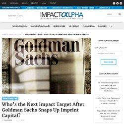 Who's the Next Impact Target After Goldman Sachs Snaps Up Imprint Capital?