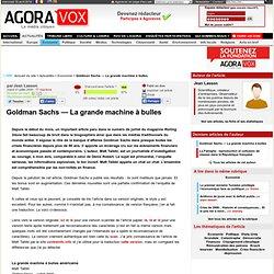 Goldman Sachs — La grande machine à bulles - AgoraVox le média c