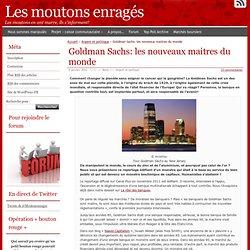 Goldman Sachs: les nouveaux maitres du monde