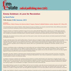 Emma Goldman: A Love for Revolution - Issue 389 - Fifth Estate Magazine