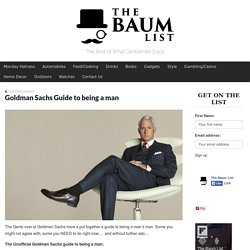 Goldman Sachs Guide to being a man