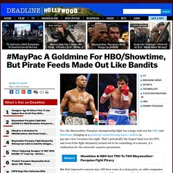 #MayPac A Goldmine For HBO/Showtime, But Pirate Feeds Made Out Like Bandits