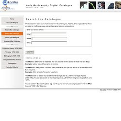 Andy Goldsworthy Digital Catalogue: Search the Catalogue