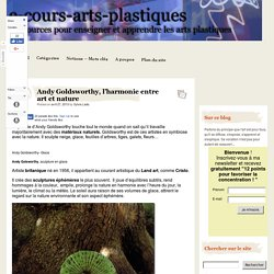 Andy Goldsworthy, l'harmonie entre art et nature