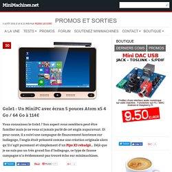Gole1 : Un MiniPC avec écran 5 pouces Atom x5 4 Go / 64 Go à 114€