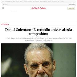 Daniel Goleman: «El remedio universal es la compasión»